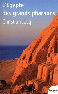 L'Egypte des grands pharaons : l'histoire et la légende