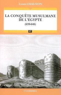 La conquête musulmane de l'Egypte (639-646)