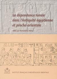 La dépendance rurale dans l'Antiquité égyptienne et proche-orientale