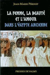 La femme, la beauté et l'amour dans l'Egypte ancienne