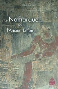 Le nomarque sous l'Ancien Empire