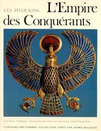 Les pharaons. Volume 2, L'empire des conquérants : l'Egypte au Nouvel Empire, 1560-1070 av. J.-C.