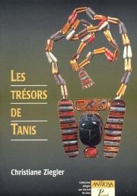 Les trésors de Tanis : capitale oubliée des pharaons de l'an mille