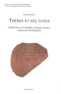 Thèbes et ses taxes : recherches sur la fiscalité en Egypte romaine (ostraca de Strasbourg II)