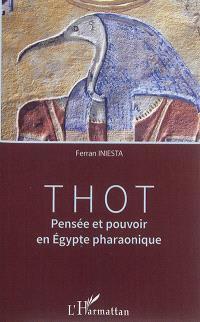 Thot : pensée et pouvoir en Egypte pharaonique