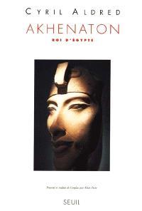 Akhenaton : roi d'Egypte