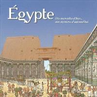 Egypte : des merveilles d'hier... aux mystères d'aujourd'hui