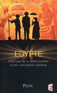 Egypte : l'histoire de la redécouverte d'une civilisation disparue