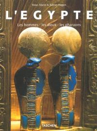 Egypte : les hommes, les dieux, les pharaons