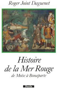 Histoire de la mer Rouge : de Moïse à Bonaparte