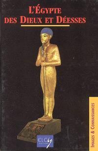 L'Egypte des déesses et des dieux
