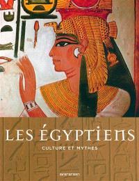 Les Egyptiens : culture et mythes