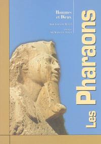 Les pharaons : hommes et dieux