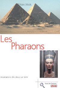 Les pharaons : incarnations des dieux sur terre