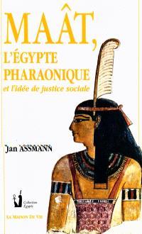 Maât, l'Egypte pharaonique et l'idée de justice sociale