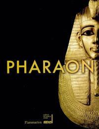 Pharaon : exposition présentée à l'Institut du monde arabe à Paris, du 15 octobre 2004 au 10 avril 2005