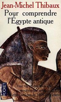 Pour comprendre l'Egypte antique
