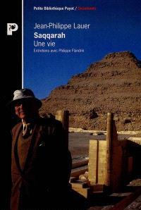 Saqqarah, une vie : entretiens avec Philippe Flandrin