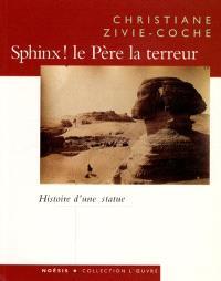 Sphinx ! : le père la terreur