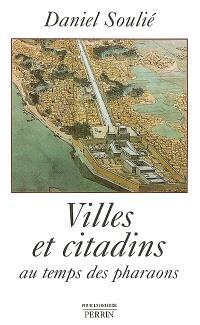 Villes et citadins au temps des pharaons
