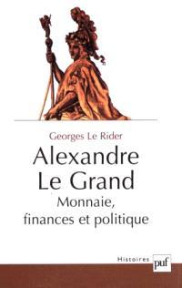 Alexandre le Grand : monnaie, finances et politique
