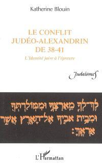 Le conflit judéo-alexandrin de 38-41 : l'identité juive à l'épreuve