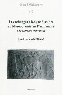Les échanges à longue distance en Mésopotamie au Ier millénaire : une approche économique
