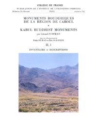 Monuments bouddhiques de la région de Caboul = Kabul buddhist monuments. Volume 2