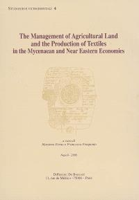 The management of agricultural land and the production of textiles in the Mycenaean and near Eastern economies