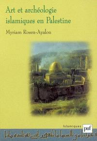 Art et archéologie islamiques en Palestine