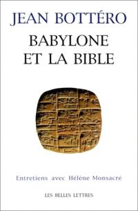 Babylone et la Bible : entretiens avec Hélène Monsacré