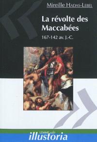 La révolte des Maccabées : 167-142 av. J.-C.
