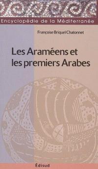 Les Araméens et les premiers Arabes : des royaumes araméens du IXe siècle à la chute du royaume nabatéen