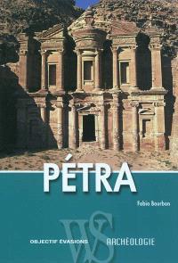 Pétra : guide archéologique de la capitale nabatéenne