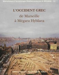 L'Occident grec : de Marseille à Mégara Hyblaea : hommages à Henri Tréziny