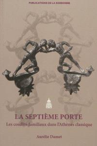 La septième porte : les conflits familiaux dans l'Athènes classique