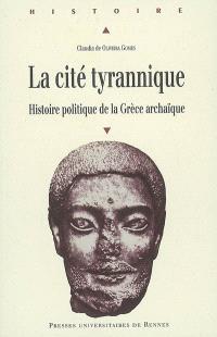La cité tyrannique : histoire politique de la Grèce archaïque