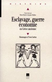 Esclavage, guerre, économie en Grèce ancienne : hommages à Yvon Garlan