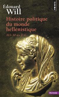 Histoire politique du monde hellénistique : 323-30 av. J.-C.