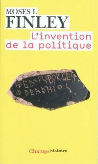 L'Invention de la politique : démocratie et politique en Grèce et dans la Rome républicaine