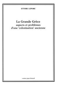 La Grande Grèce : aspects et problèmes d'une colonisation ancienne : quatre conférences au Collège de France, Paris, 1982