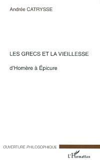 Les Grecs et la vieillesse, d'Homère à Epicure