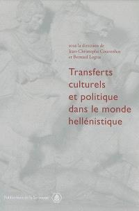 Transferts culturels et politique dans le monde hellénistique : actes de la table ronde sur les identités collectives (Sorbonne, 7 février 2004)