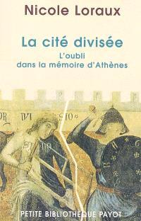 La cité divisée : l'oubli dans la mémoire d'Athènes