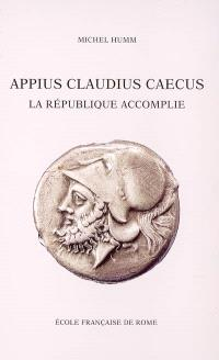 Appius Claudius Caecus : la République accomplie