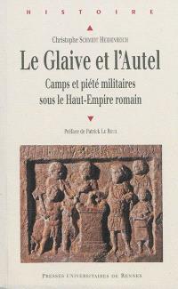 Le glaive et l'autel : camps et piété militaires sous le Haut-Empire romain
