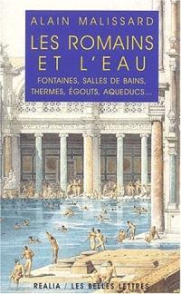 Les Romains et l'eau : fontaines, salles de bains, thermes, égouts, aqueducs...