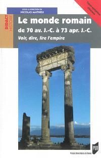 Le monde romain de 70 av. J.-C. à 73 apr. J.-C. : voir, dire, lire l'Empire