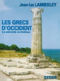 Les Grecs d'Occident : la période archaïque