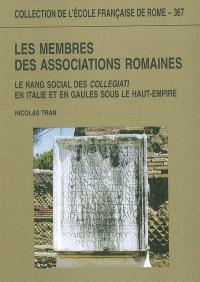 Les membres des associations romaines : le rang social des collegiati en Italie et en Gaules sous le Haut-Empire